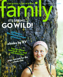 Travel + Leisure Family - Spring/Summer 2004
