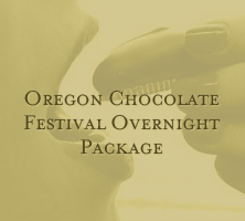Oregon Chocolate Festival Overnight Package