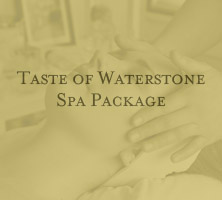 Taste of Waterstone Spa Package