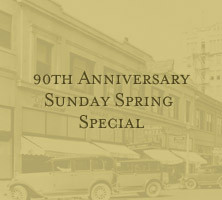 90th Anniversary Sunday Spring Special