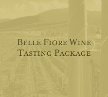 Belle Fiore Wine Tasting Package