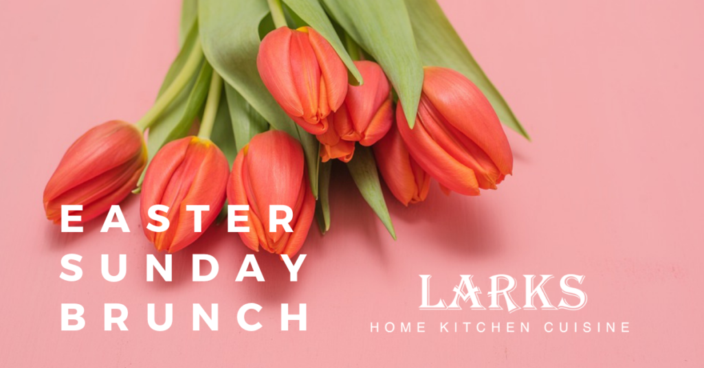 Easter Brunch - Larks Restaurant in Ashland, Oregon